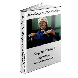 Manfreed in the Kitchen - Easy to Prepare Munchies